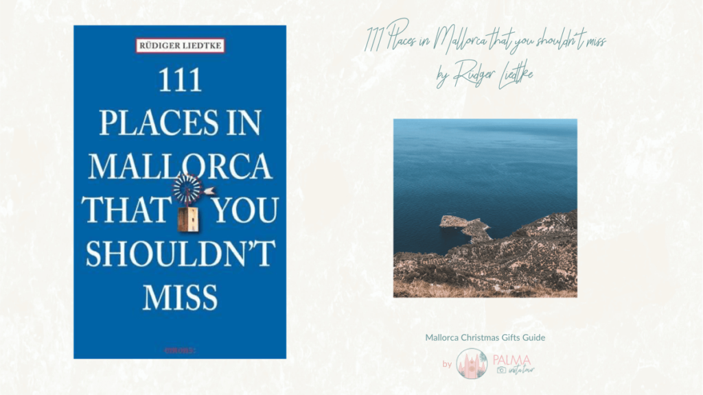 Mallorca-Christmas-Gifts-Guide-by-Palma-Insta-Tour-111-Places-In-Mallorca-That-You-Shouldn't-Miss